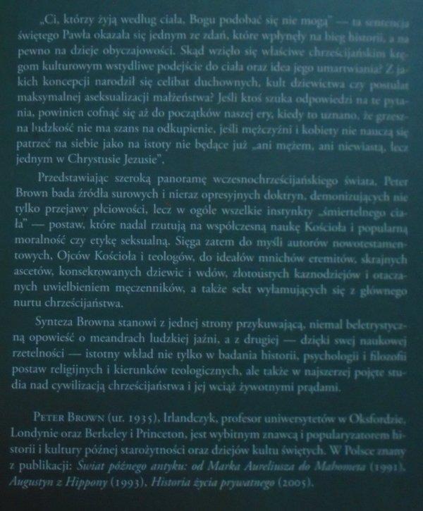 Peter Brown • Ciało i społeczeństwo. Mężczyźni, kobiety i abstynencja seksualna we wczesnym chrześcijaństwie