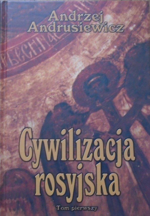 Andrzej Andrusiewicz • Cywilizacja rosyjska tom 1.
