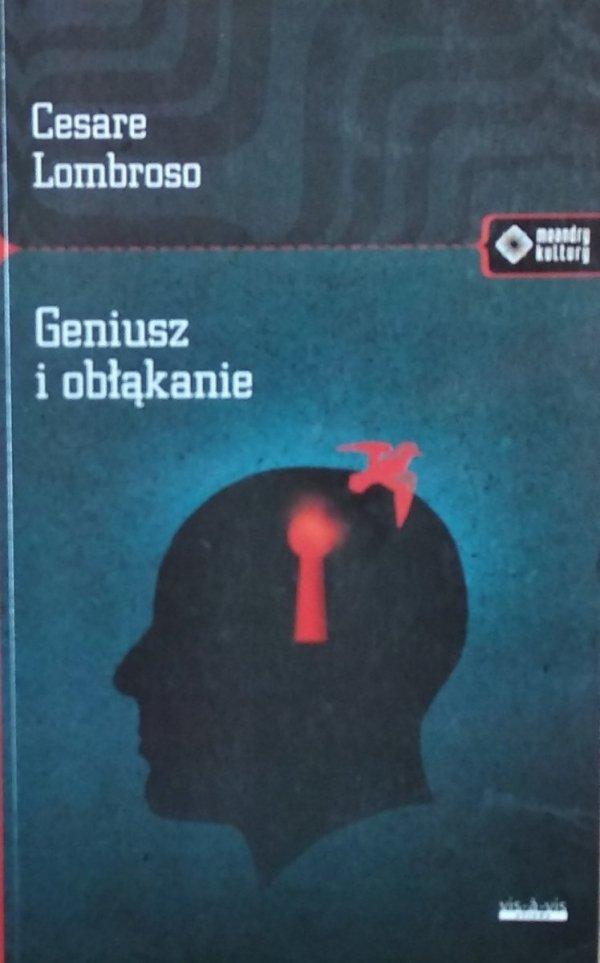 Cesare Lombroso • Geniusz i obłąkanie