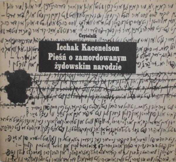 Icchak Kacenelson • Pieśń o zamordowanym żydowskim narodzie