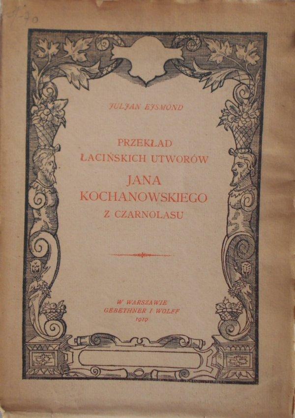 Juljan Ejsmond • Przekład łacińskich utworów Jana Kochanowskiego z Czarnolasu