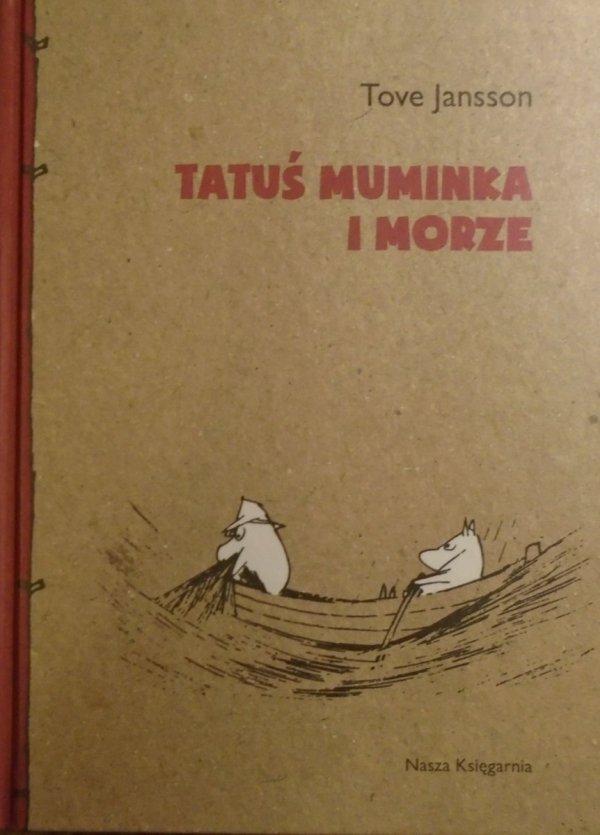 Tove Jansson • Tatuś Muminka i morze