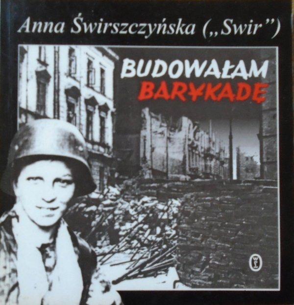 Anna Świrszczyńska (Swir) • Budowałam barykadę