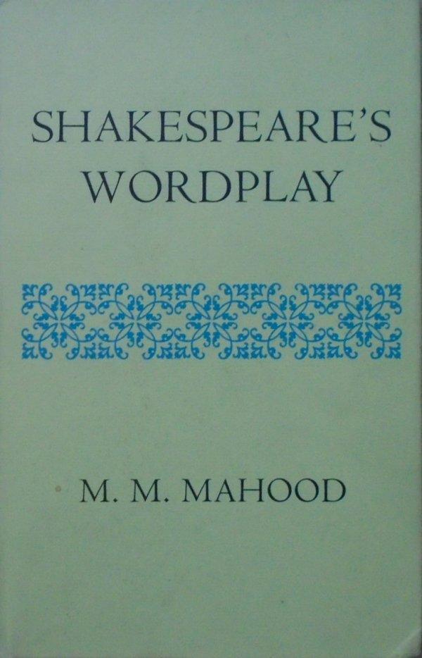 M.M. Mahood • Shakespeare's Wordplay [Szekspir]
