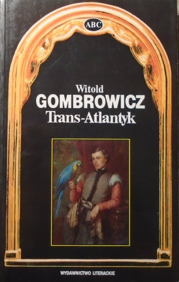 Witold Gombrowicz • Trans-Atlantyk