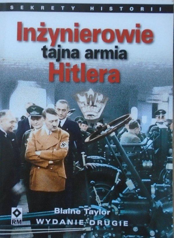 Blaine Taylor • Inżynierowie tajna armia Hitlera. Fritz Todt i Albert Speer - budowniczowie III Rzeszy