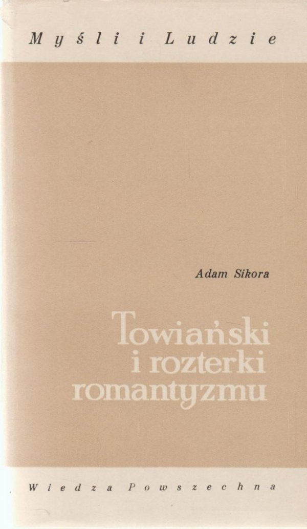 Adam Sikora • Towiański i rozterki romantyzmu