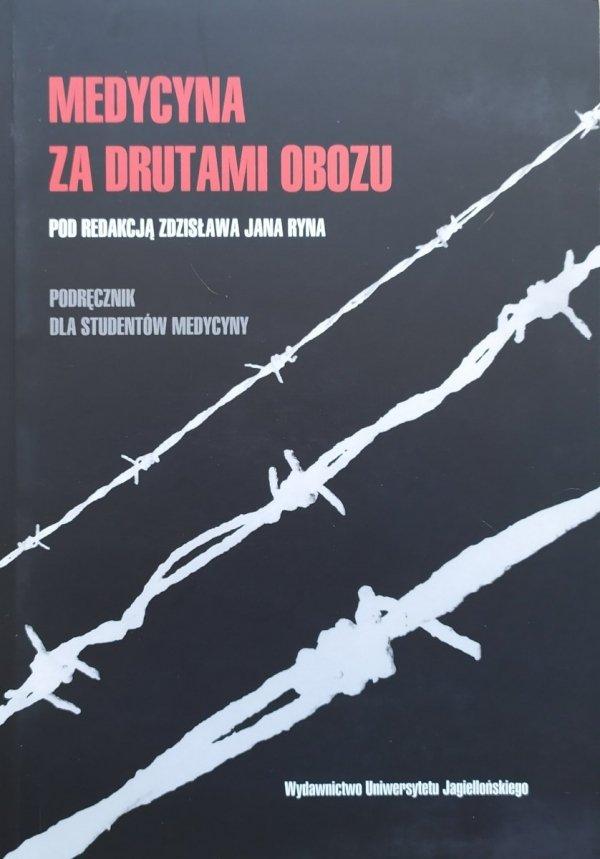 red. Zdzisław Jan Ryn Medycyna za drutami obozu