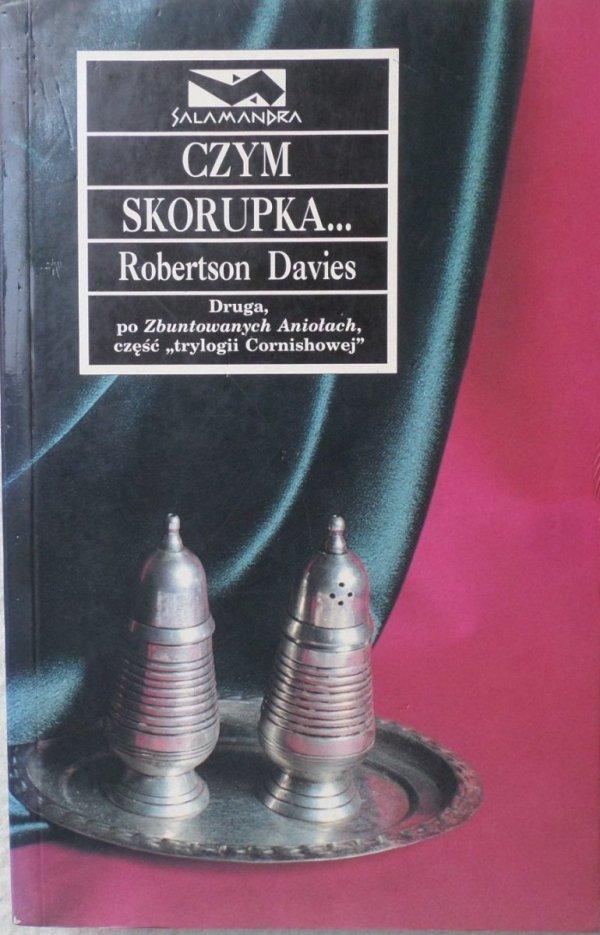 Robertson Davies • Czym skorupka...