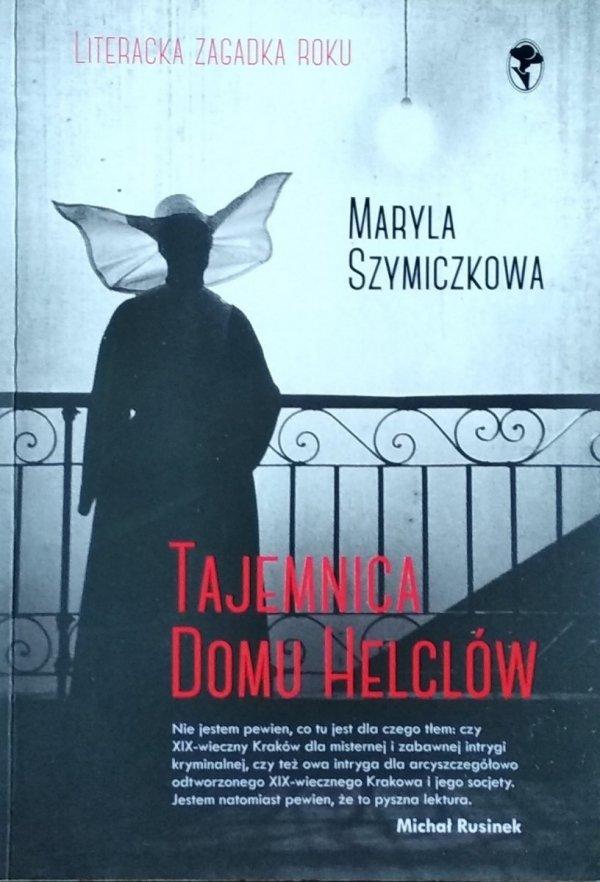 Maryla Szymiczkowa • Tajemnica domu Helców