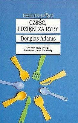 Douglas Adams • Cześć, i dzięki za ryby