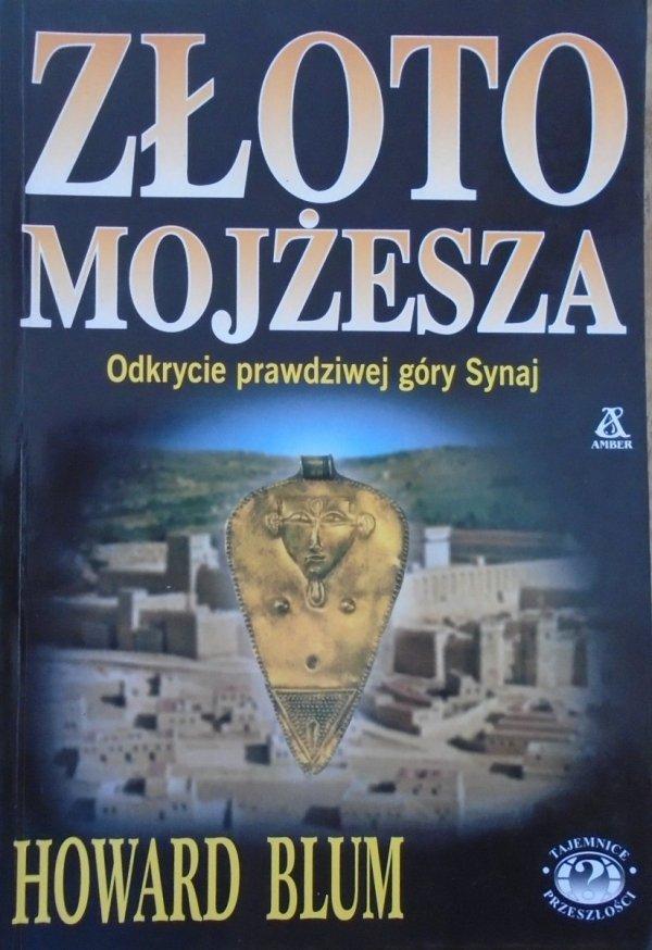 Howard Blum • Złoto Mojżesza. Odkrycie prawdziwej góry Synaj