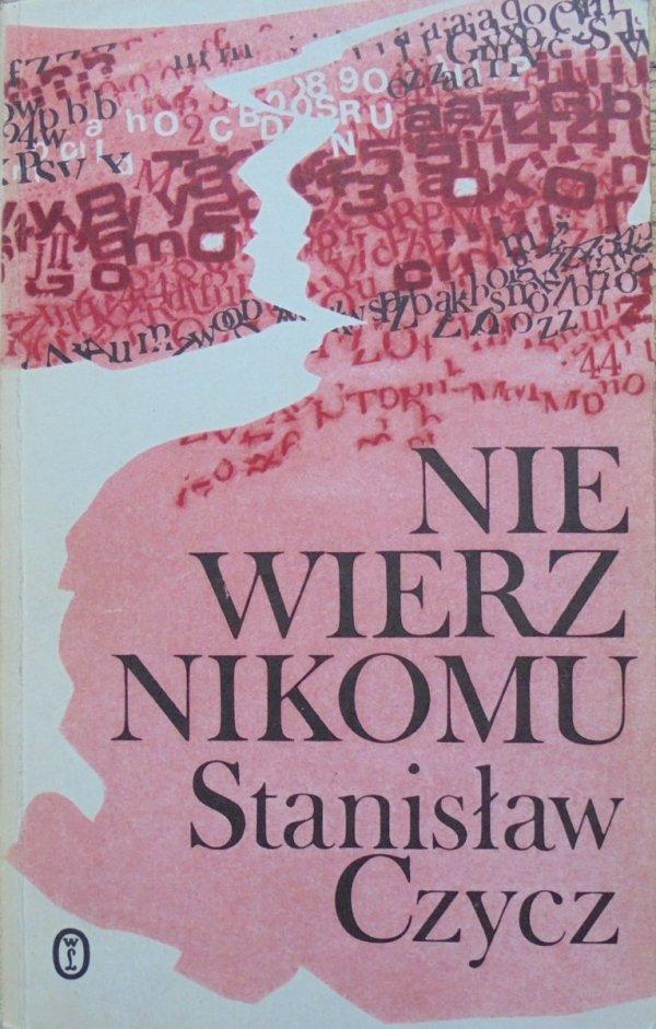 Stanisław Czycz • Nie wierz nikomu [dedykacja autora]
