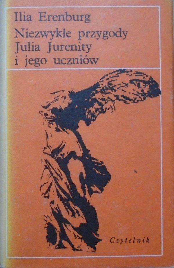 Ilia Erenburg • Niezwykłe przygody Julia Jurenity i jego uczniów