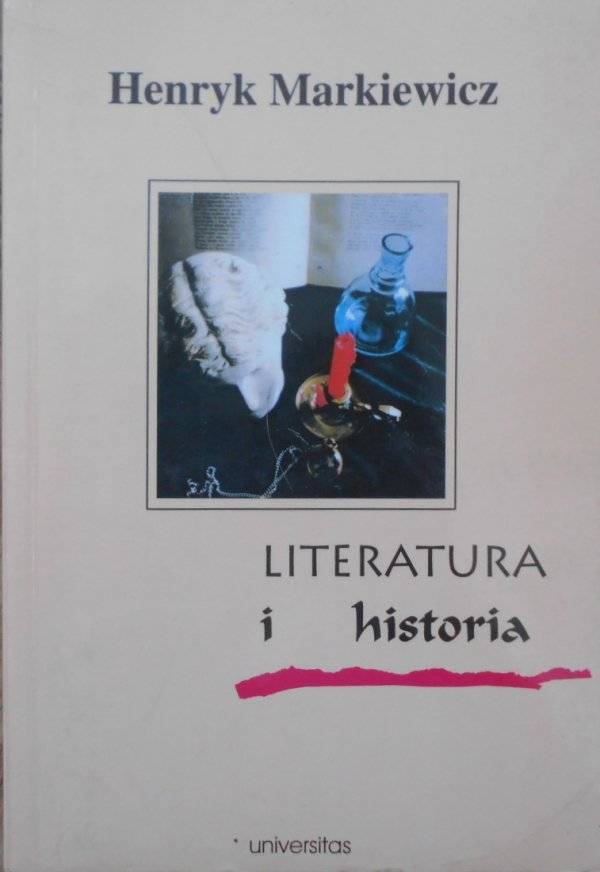 Henryk Markiewicz • Literatura i historia