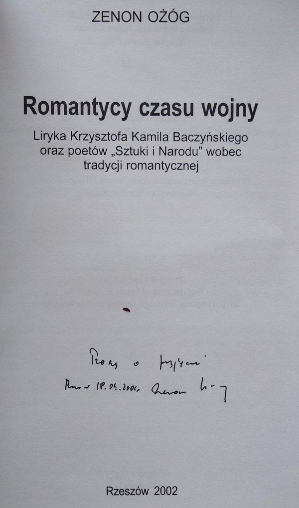 """Zenon Ożóg • Romantycy czasu wojny. Liryka Krzysztofa Kamila Baczyńskiego oraz poetów """"Sztuki i Narodu"""" wobec tradycji romantycznej"""