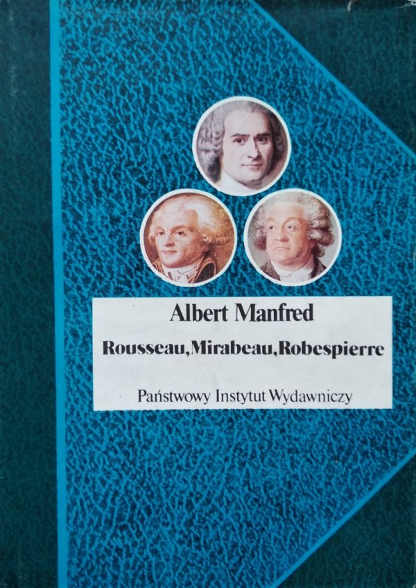 Albert Manfred • Rousseau Mirabeau Robespierre