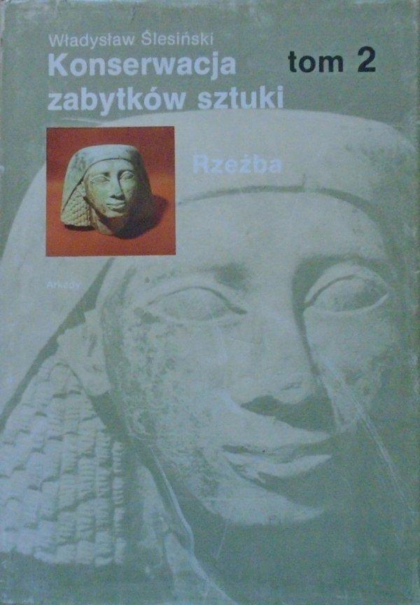 Władysław Ślesiński • Konserwacja zabytków sztuki tom 2. Rzeźba