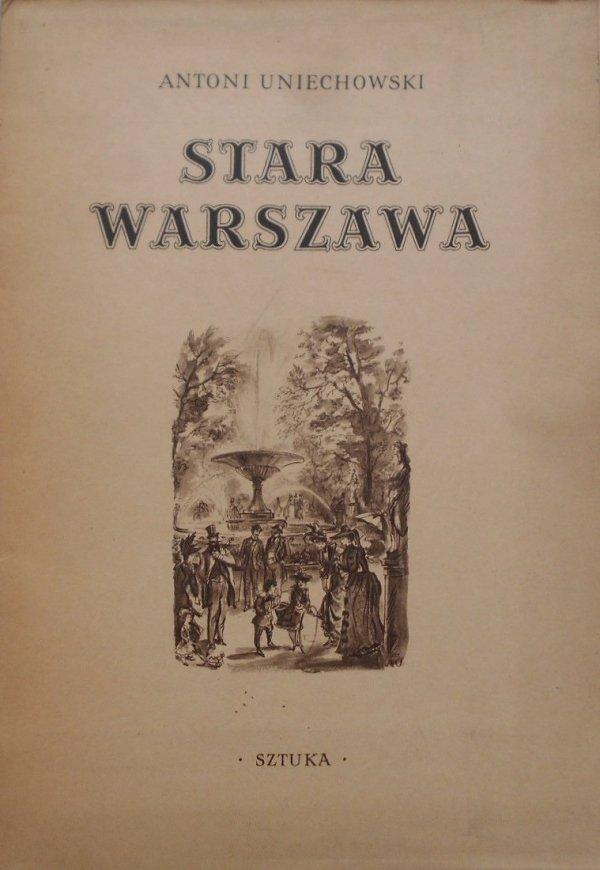 Antoni Uniechowski • Stara Warszawa [teka]