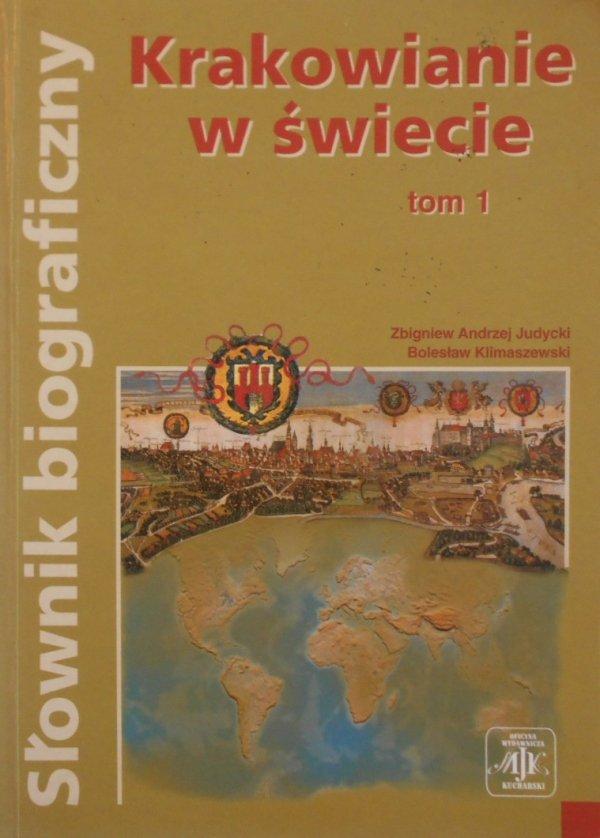 Judycki, Klimaszewski • Krakowianie w świecie tom 1. Słownik biograficzny
