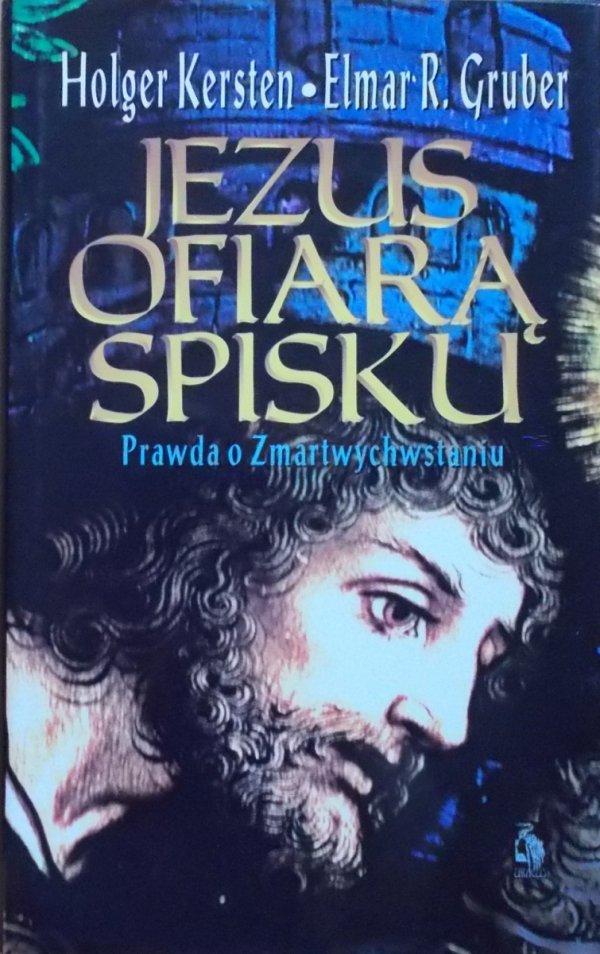 Holger Kersten, Elmar R. Gruber • Jezus ofiarą spisku. Prawda o Zmartwychwstaniu