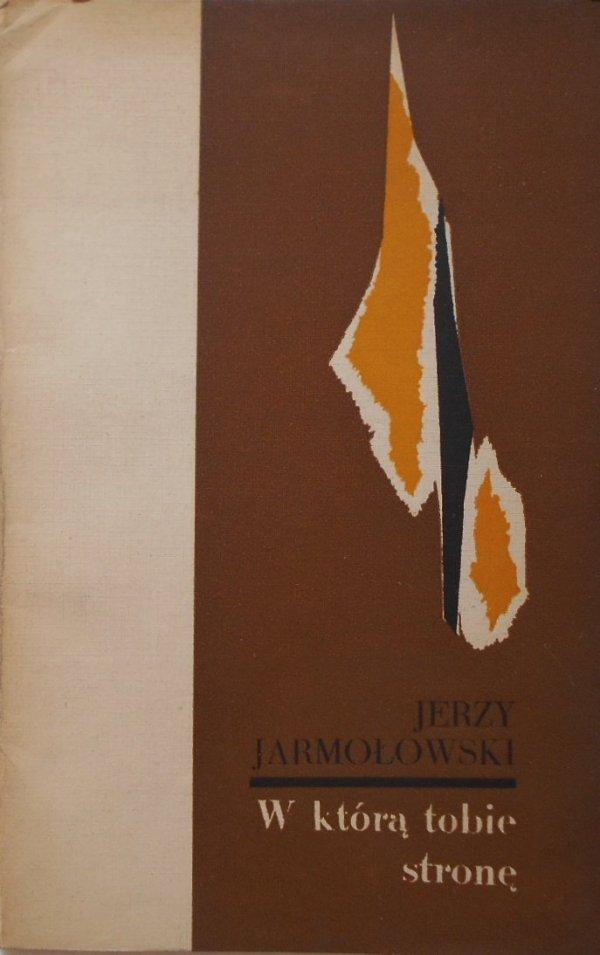 Jerzy Jarmołowski • W którą tobie stronę [dedykacja autora]
