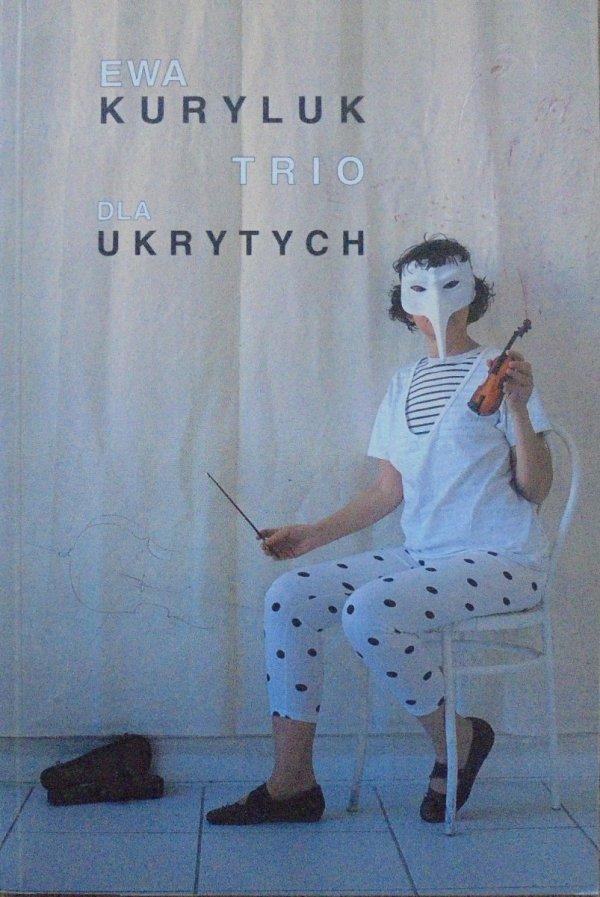 Ewa Kuryluk • Trio dla ukrytych. Instalacja