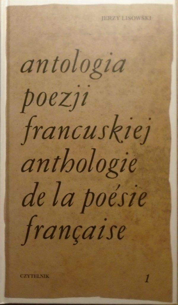 Jerzy Lisowski • Antologia poezji francuskiej tom 1. Od Sekwencji o św. Eulalii do Agrippy d'Aubigne