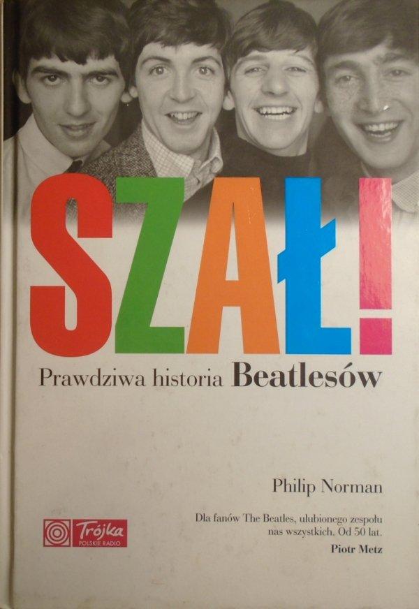 Philip Norman • Szał! Prawdziwa historia Beatlesów