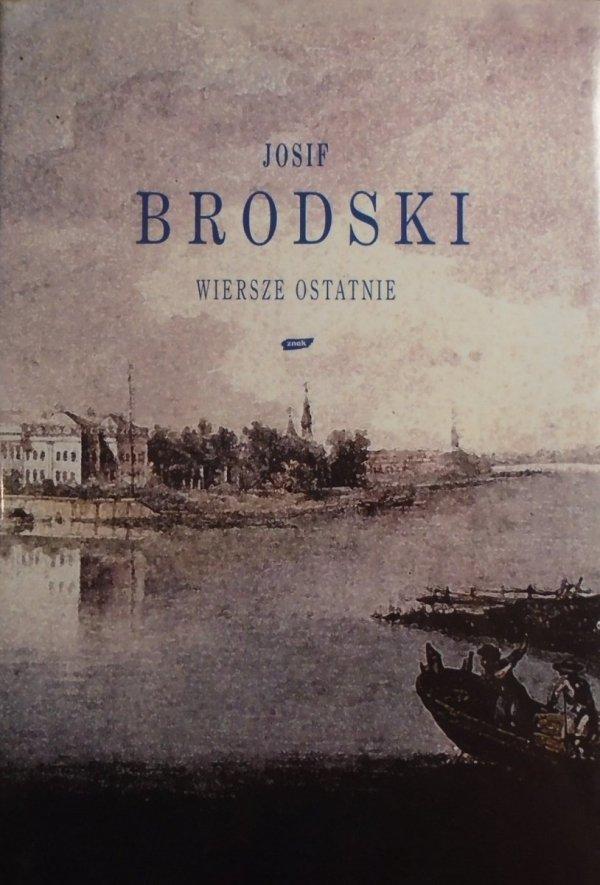 Josif Brodski • Wiersze ostatnie