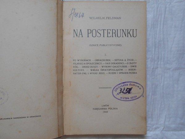 Wilhelm Feldman • Na posterunku. Szkice publicystyczne