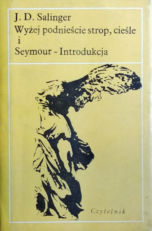 J.D. Salinger • Wyżej podnieście strop, cieśle. Seymour: Introdukcja
