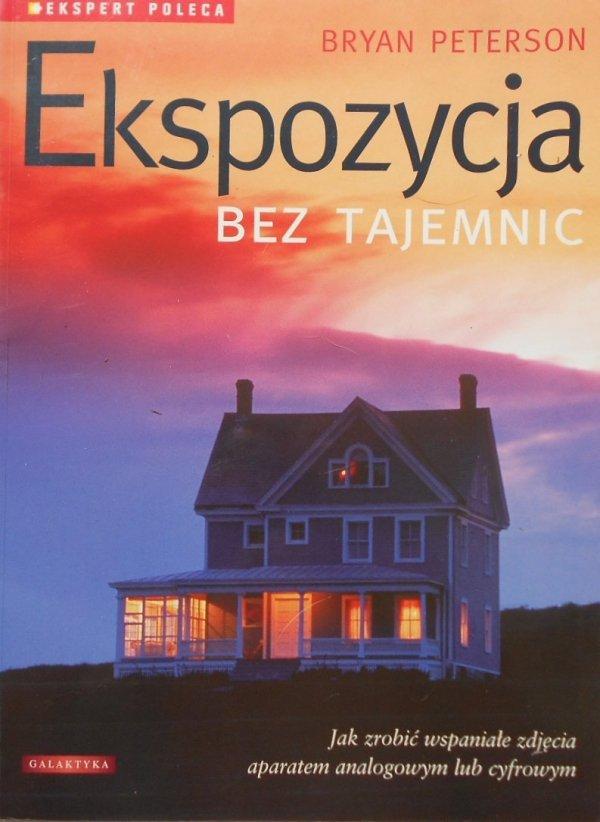 Bryan Peterson • Ekspozycja bez tajemnic