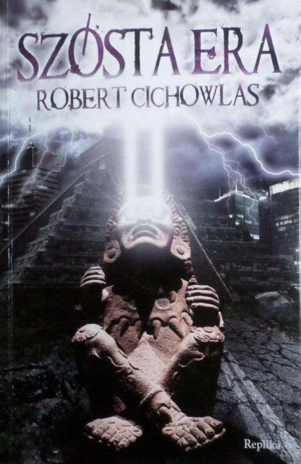 Robert Cichowlas • Szósta era