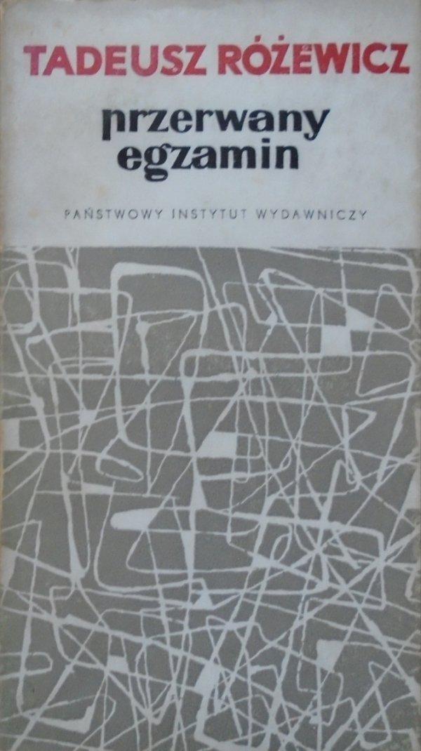 Tadeusz Różewicz • Przerwany egzamin