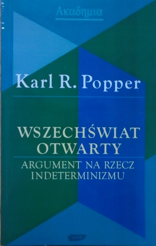 Karl R. Popper • Wszechświat otwarty. Argument na rzecz indeterminizmu
