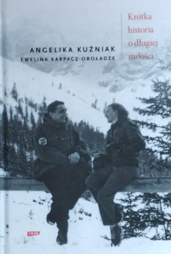 Angelika Kuźniak Ewelina Karpacz-Oboładze  Krótka historia o długiej miłości