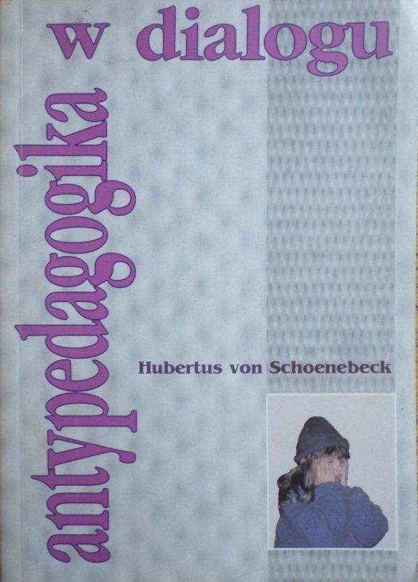 Hubertus von Schoenebeck • Antypedagogika w dialogu