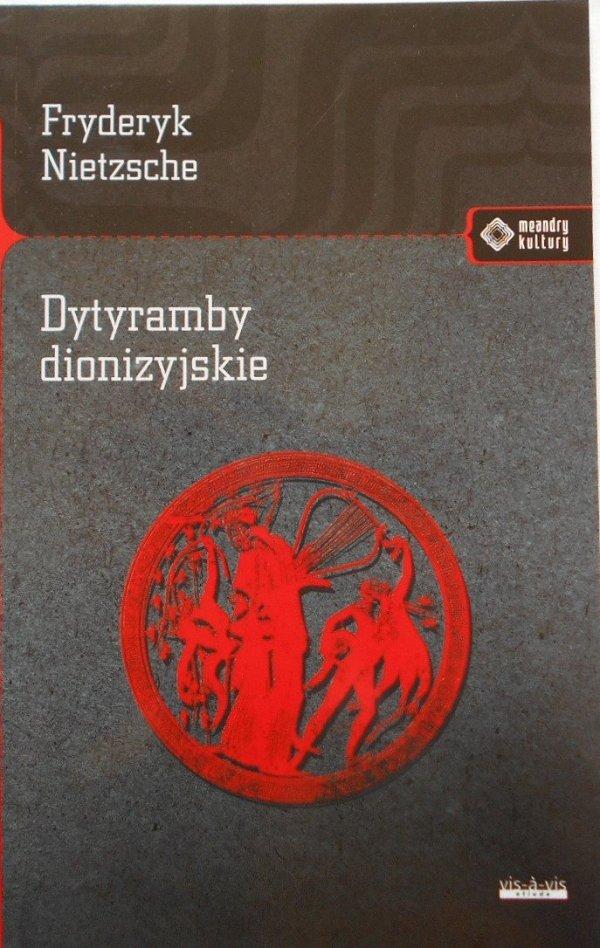 Fryderyk Nietzsche • Dytyramby dionizyjskie