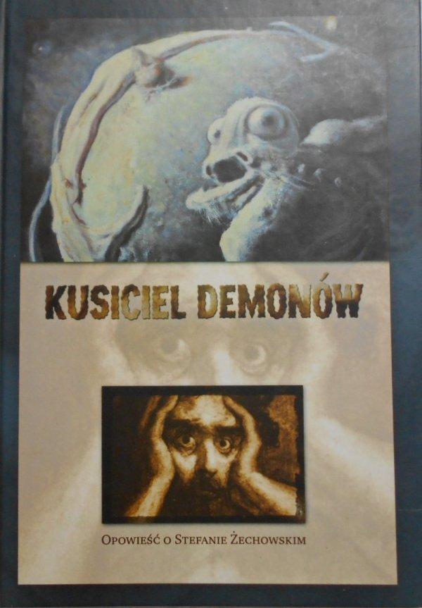 Ryszard Wójcik • Kusiciel demonów. Opowieść o Stefanie Żechowskim
