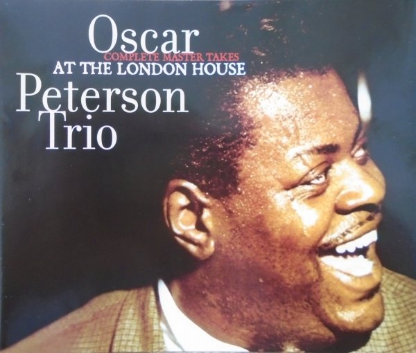 Oscar Peterson Trio • Complete Master Takes At The London House • 3CD