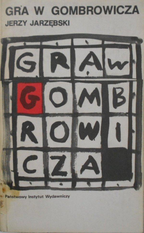 Jerzy Jarzębski • Gra w Gombrowicza. Gombrowicz