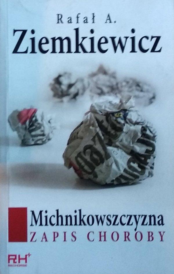 Rafał Ziemkiewicz • Michnikowszczyzna Zapis choroby