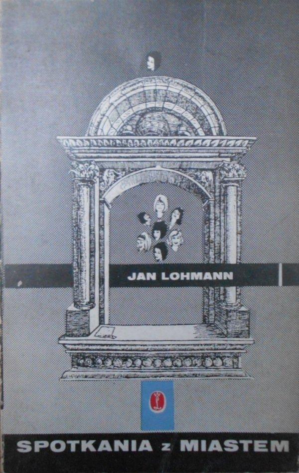 Jan Lohmann • Spotkania z miastem [Daniel Mróz]