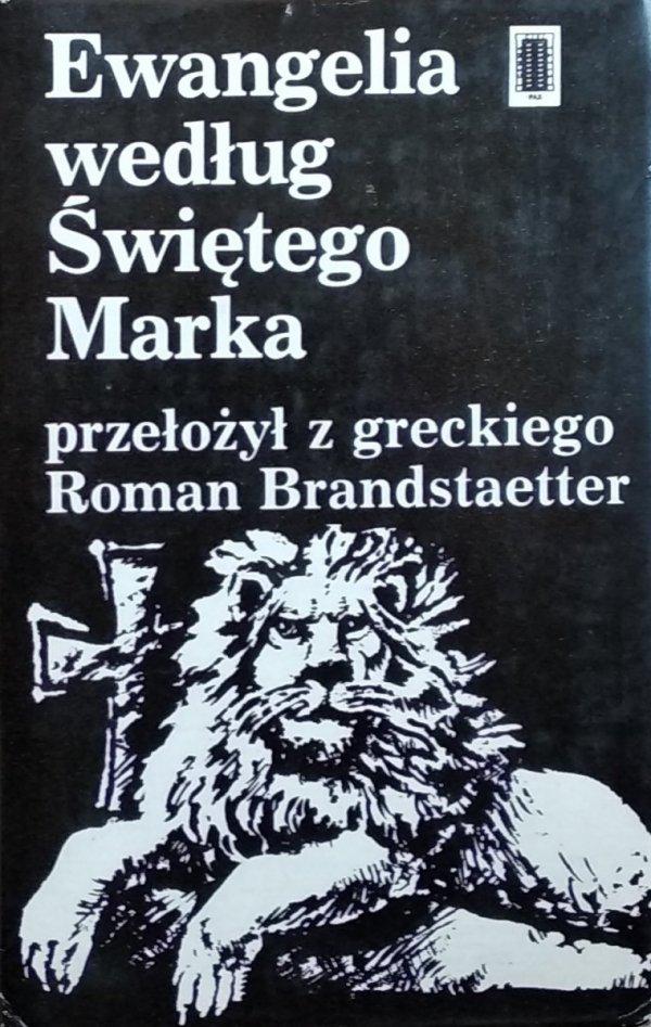 Roman Brandstaetter • Ewangelia według Świętego Marka