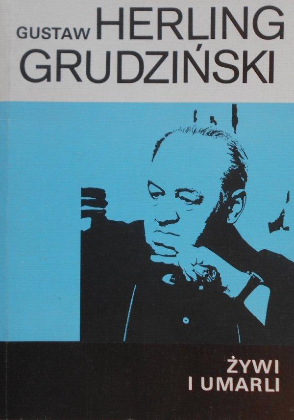 Gustaw Herling Grudziński • Żywi i umarli. Szkice literackie