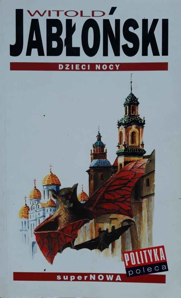 Witold Jabłoński • Dzieci nocy