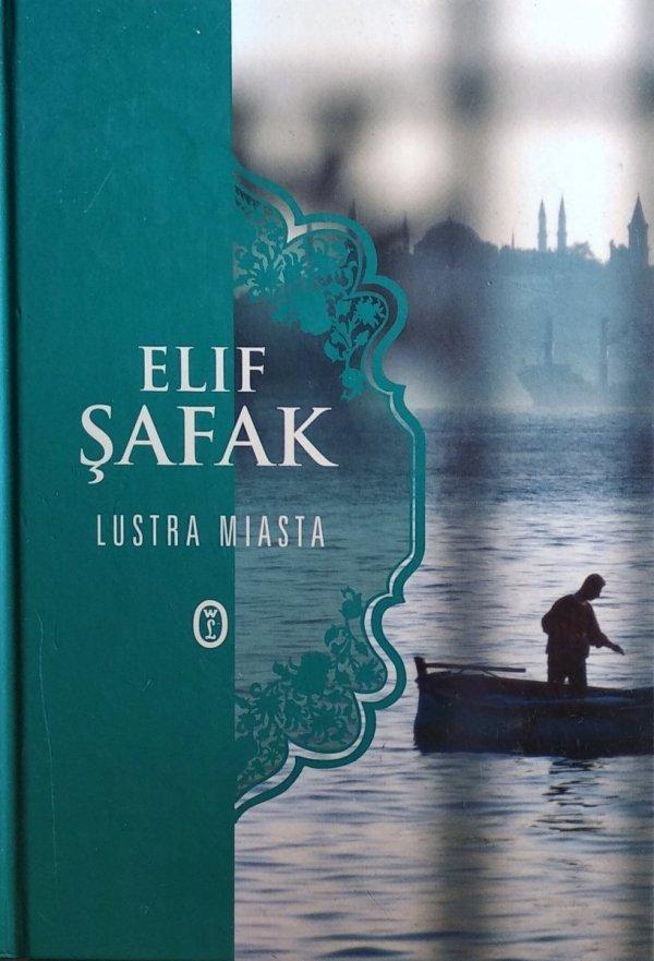 Elif Safak • Lustra miasta