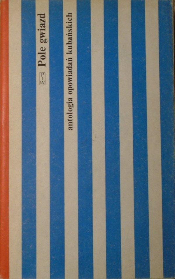 Pole gwiazd • Antologia opowiadań kubańskich  [Kuba, Alejo Carpentier]