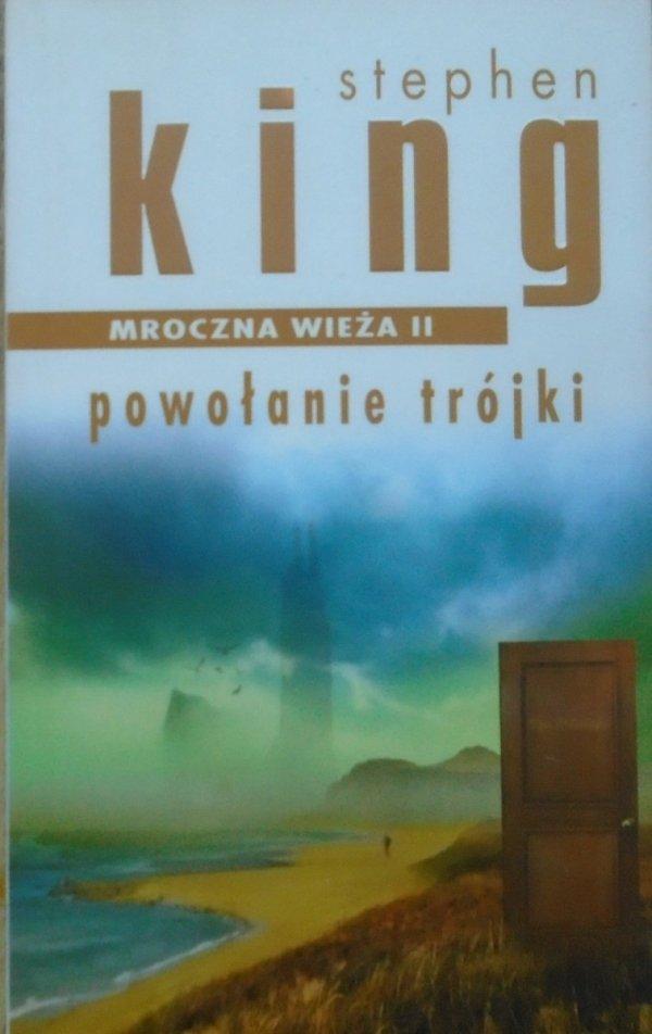 Stephen King • Mroczna wieża 2. Powołanie trójki